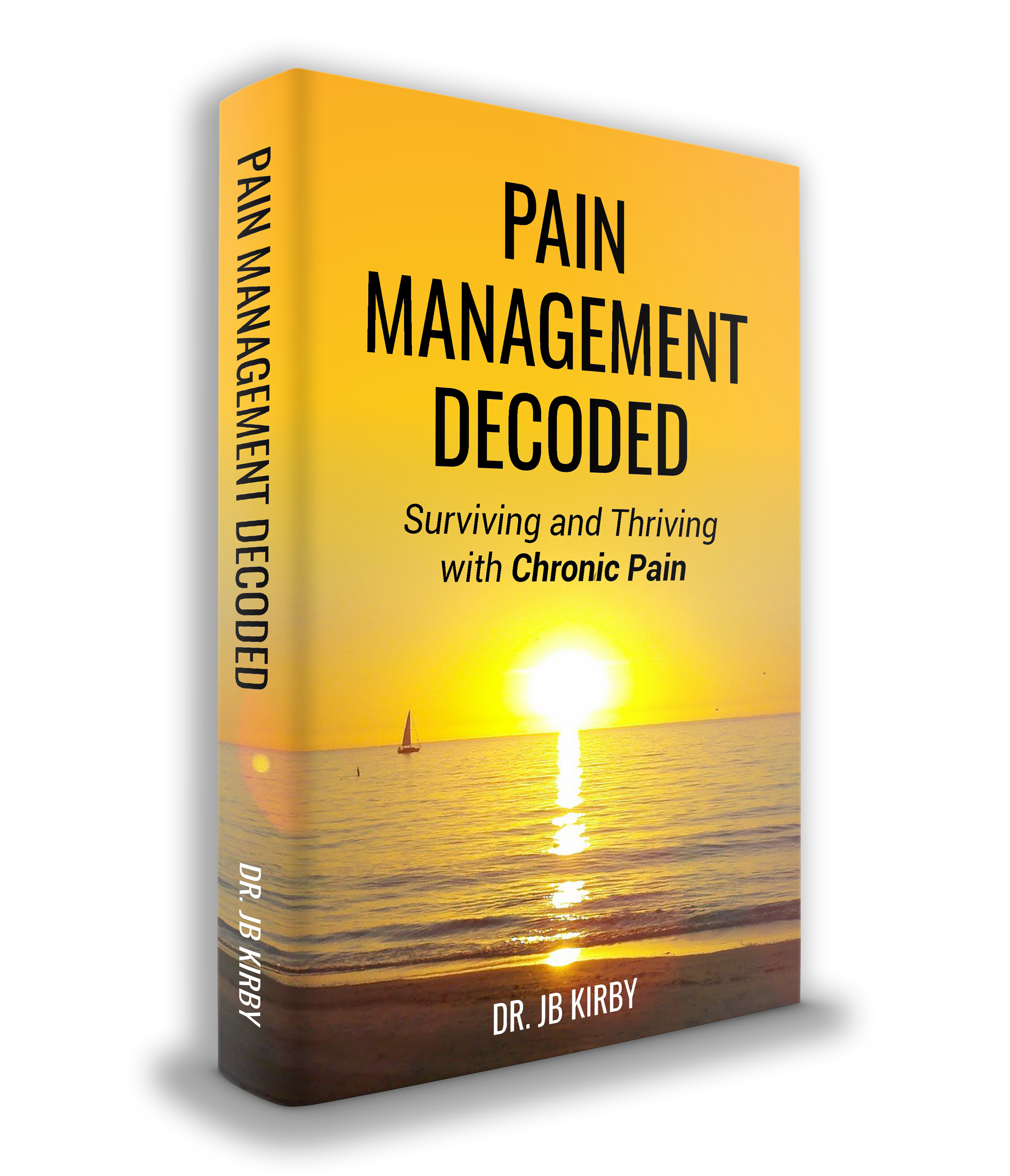 Pain Management Decoded by Dr JB Kirby